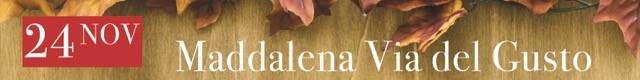 Maddalena via del gusto (novembre) - 728x90