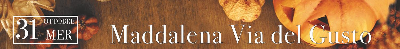 Maddalena Via del Gusto (728x90)